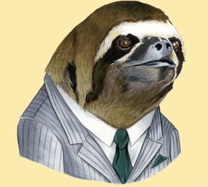 I'll have you know that sloth is a campaign aide, and we were just going over strategy in that bathroom stall!