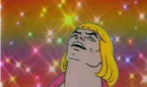 And it's very hard to keep someone on LSD out of trouble when he thinks he's He-Man.