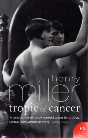 Tropic of Cancer: Because a third grader has to learn about butt sex somewhere.