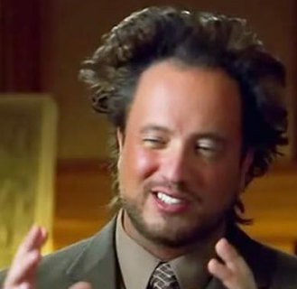 """""""Wait, it could have been aliens!"""""""